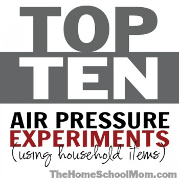 TheHomeSchoolMom: Top Ten Air Pressure Experiments (using household items)