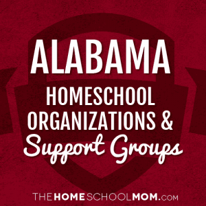 Alabama Homeschool Organizations and Support Groups
