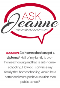 Ask Jeanne: Do Homeschoolers Get a Diploma?