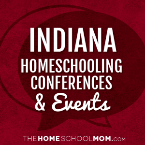 Indiana Homeschool Conferences and Events