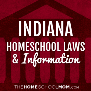 Indiana Homeschool Laws & Information