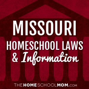 Missouri Homeschool Laws & Information