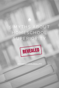 TheHomeSchoolMom: 5 Myths About Homeschool Superiority