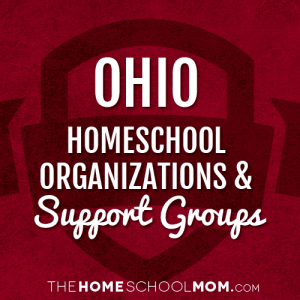 Ohio Homeschool Organizations & Support Groups