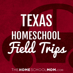 Texas Homeschool Field Trips