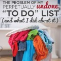 "TheHomeSchoolMom Blog: The Problem Of My Perpetually Undone ""To Do"" List (and What I Did About It)"