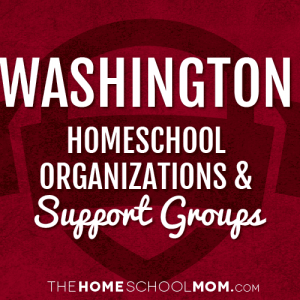 Washington Homeschool Organizations & Support Groups