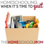 TheHomeSchoolMom Blog: When It's Time to Quit Homeschooling